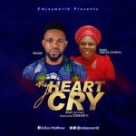 My Heart Cry [EmJay FT Evang Abigail Omonu]